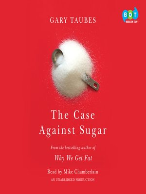 cover image of The Case Against Sugar