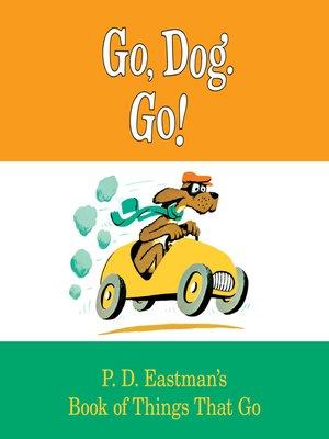 cover image of Go, Dog. Go!