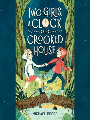 cover image of Two Girls, a Clock, and a Crooked House