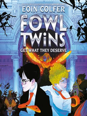 cover image of The Fowl Twins Get What They Deserve