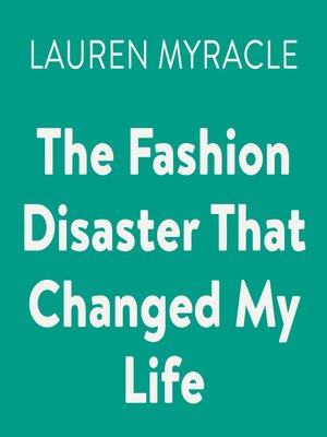 cover image of The Fashion Disaster That Changed My Life
