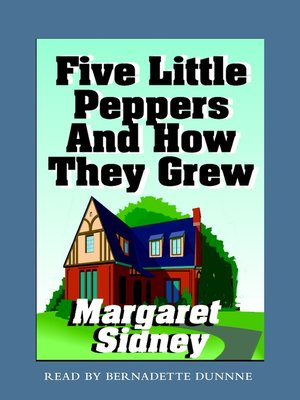 cover image of Five Little Peppers and How They Grew
