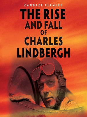 cover image of The Rise and Fall of Charles Lindbergh