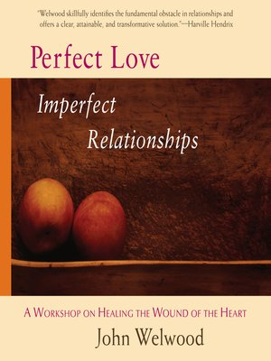 cover image of Perfect Love, Imperfect Relationships