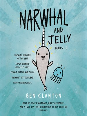 cover image of Narwhal and Jelly Books 1-5