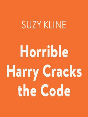 cover image of Horrible Harry Cracks the Code
