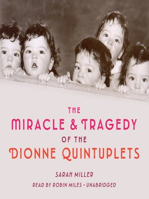 cover image of The Miracle & Tragedy of the Dionne Quintuplets