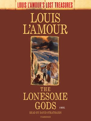 cover image of The Lonesome Gods (Louis L'Amour's Lost Treasures)