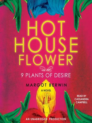 cover image of Hothouse Flower and the Nine Plants of Desire