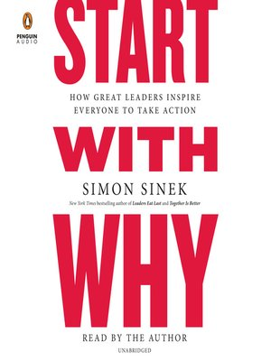 Start with Why by Simon Sinek · OverDrive (Rakuten OverDrive