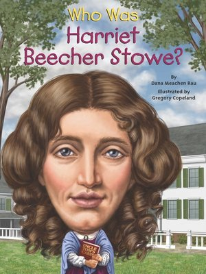 cover image of Who Was Harriet Beecher Stowe?