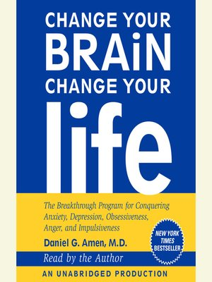 cover image of Change Your Brain, Change Your Life