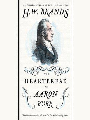 cover image of The Heartbreak of Aaron Burr