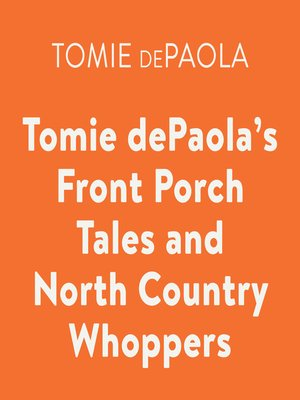 cover image of Tomie dePaola's Front Porch Tales and North Country Whoppers
