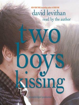 Two Boys Kissing By David Levithan Overdrive Rakuten Overdrive