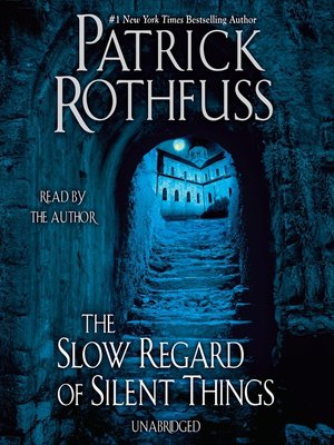 cover image of The Slow Regard of Silent Things