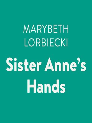 cover image of Sister Anne's Hands