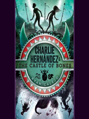 cover image of Charlie Hernández & the Castle of Bones