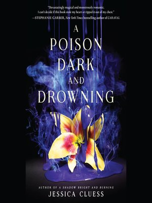A Poison Dark and Drowning by Jessica Cluess · OverDrive (Rakuten