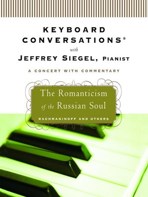 cover image of Keyboard Conversations ® With Jeffrey siegel, Pianist--A Concert With Commentary