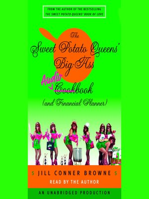 cover image of The Sweet Potato Queens' Big-Ass Cookbook (and Financial Planner)