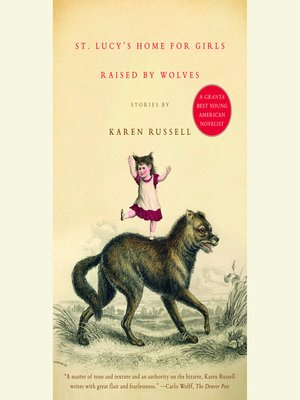 cover image of St. Lucy's Home for Girls Raised by Wolves