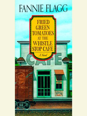 cover image of Fried Green Tomatoes at the Whistle Stop Cafe