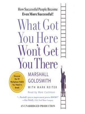 cover image of What Got You Here Won't Get You There