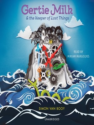 cover image of Gertie Milk and the Keeper of Lost Things