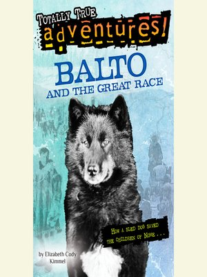 cover image of Balto and the Great Race (Totally True Adventures)