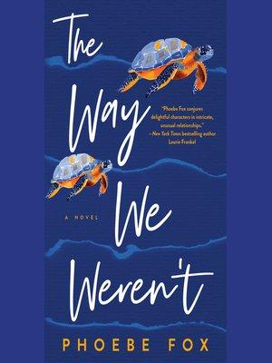 cover image of The Way We Weren't