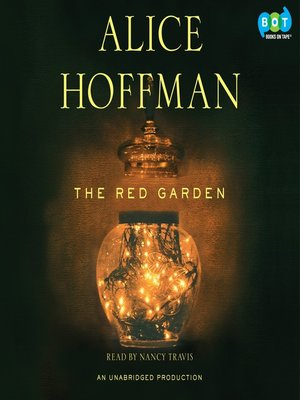 The Red Garden By Alice Hoffman Overdrive Rakuten Overdrive