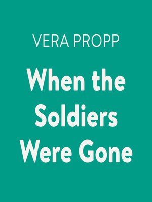 cover image of When the Soldiers Were Gone