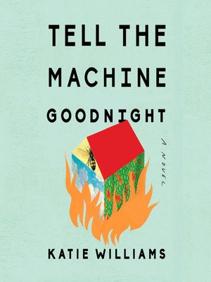 cover image of Tell the Machine Goodnight