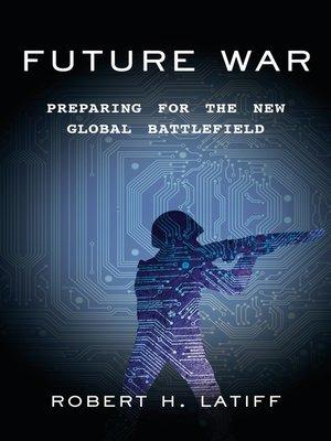 Future War By Robert H Latiff 183 Overdrive Rakuten