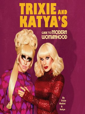cover image of Trixie and Katya's Guide to Modern Womanhood