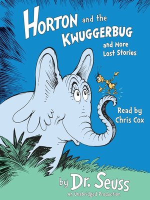 cover image of Horton and the Kwuggerbug and more Lost Stories