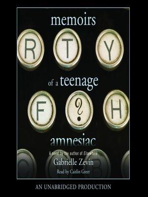 cover image of Memoirs of a Teenage Amnesiac