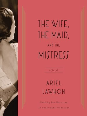 cover image of The Wife, the Maid, and the Mistress