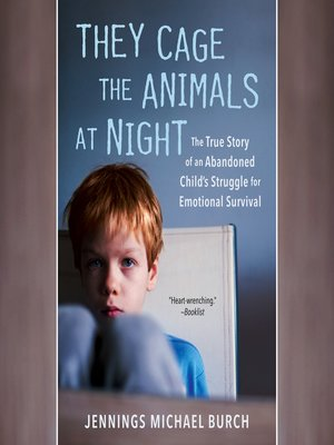 the abuse of jennings michael burch in they cage the animals at night Buy, download and read they cage the animals at night ebook online in epub format for iphone, ipad, android, computer and mobile readers author: jennings michael burch.