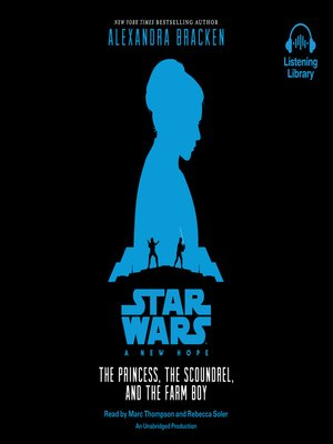 cover image of A New Hope: The Princess, The Scoundrel, and The Farm Boy