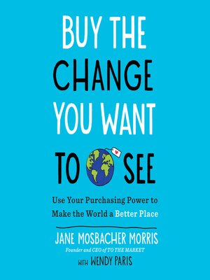 cover image of Buy the Change You Want to See