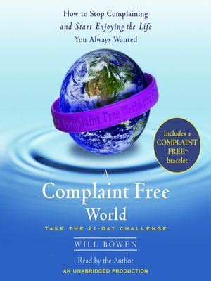 cover image of A Complaint Free World