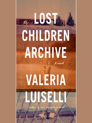 cover image of Lost Children Archive