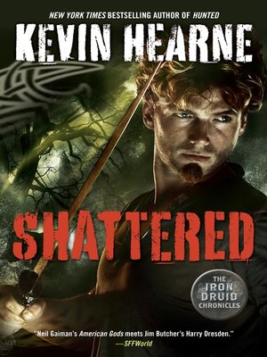 Shattered the iron druid chronicles book seven