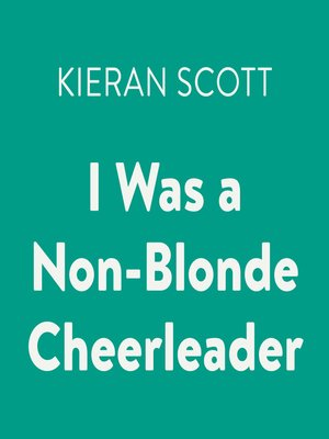 cover image of I Was a Non-Blonde Cheerleader