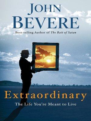 John bevere overdrive rakuten overdrive ebooks audiobooks and cover image of extraordinary fandeluxe Gallery