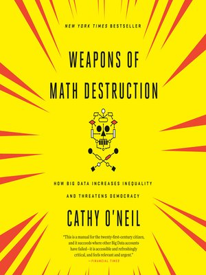 cover image of Weapons of Math Destruction
