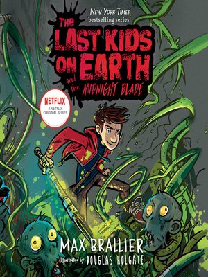 cover image of The Last Kids on Earth and the Midnight Blade