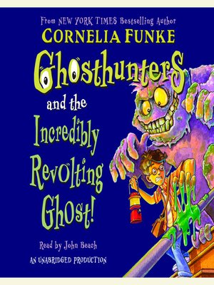 cover image of Ghosthunter and the Incredibly Revolting Ghost